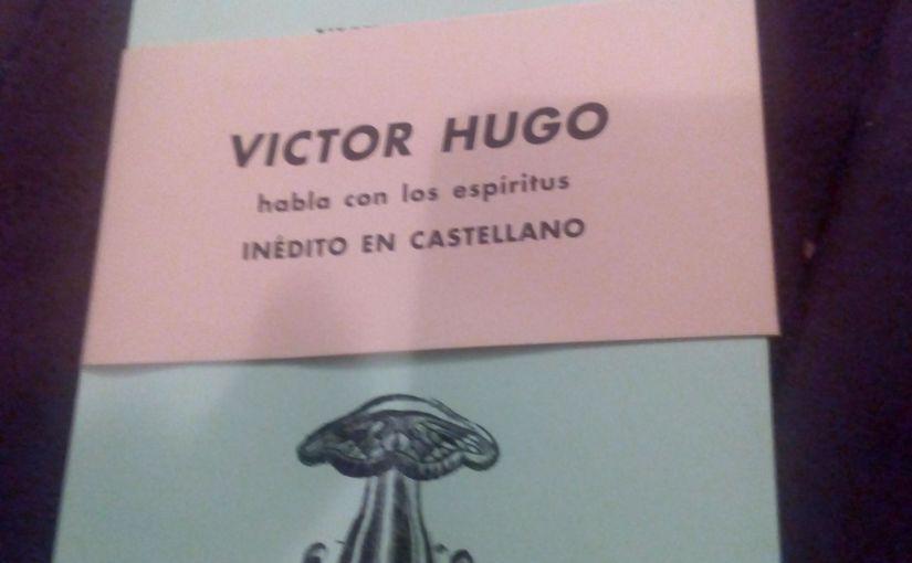 Víctor Hugo y sus mesasparlantes